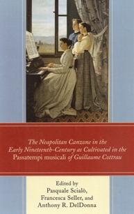The Neapolitan Canzone in the early nineteehth-century as cultivated in the Passatempi musicali of Guillaume Cottrau